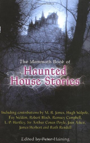 The Mammoth Book of Haunted House Stories by Haining, Peter