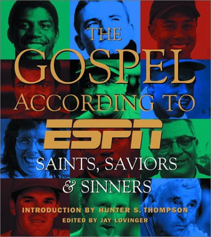 The Gospel According to ESPN, The: Saints, Saviors, and Sinners [Hardcover] b...