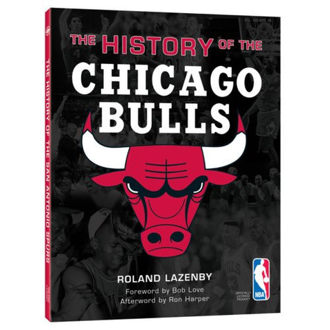 The History of the Chicago Bulls by Roland Lazenby