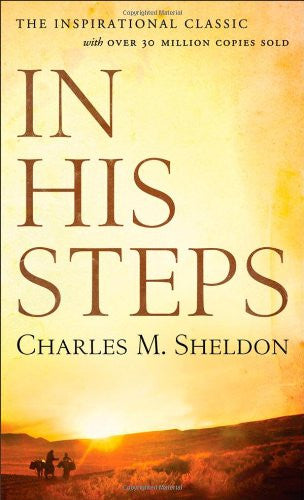 In His Steps [Mass Market Paperback] by Sheldon, Charles M.
