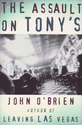The Assault on Tony's by O'Brien, John