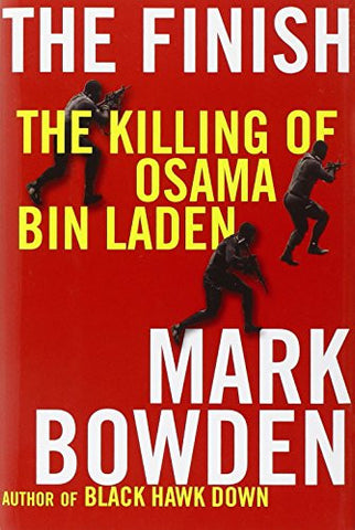The Finish: The Killing of Osama Bin Laden [Hardcover] by Bowden, Mark