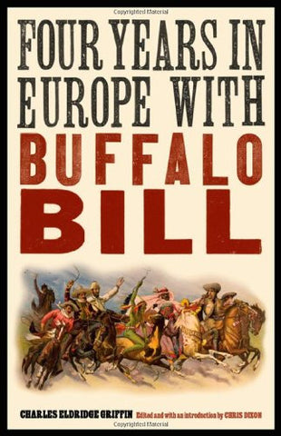 "Four Years in Europe with Buffalo Bill (The Papers of William F. ""Buffalo Bil..."
