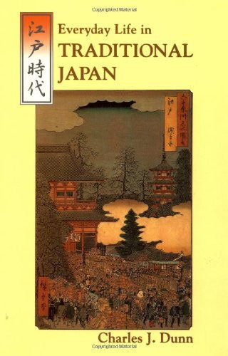 Everyday Life in Traditional Japan (Tuttle Classics of Japanese Literature) b...