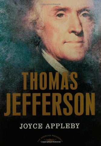 Thomas Jefferson: The American Presidents Series: The 3rd President, 1801-180...
