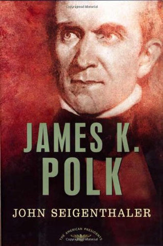 James K. Polk (The American Presidents Series) [Hardcover] by John Seigenthaler
