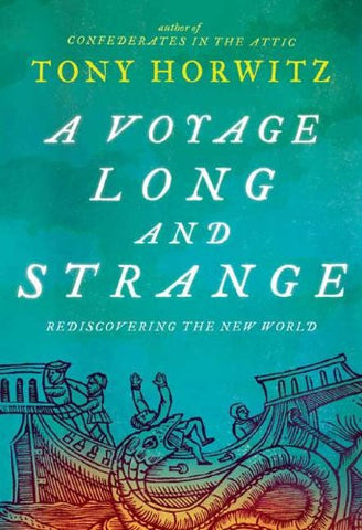 A Voyage Long and Strange: Rediscovering the New World [Hardcover] by Horwitz...