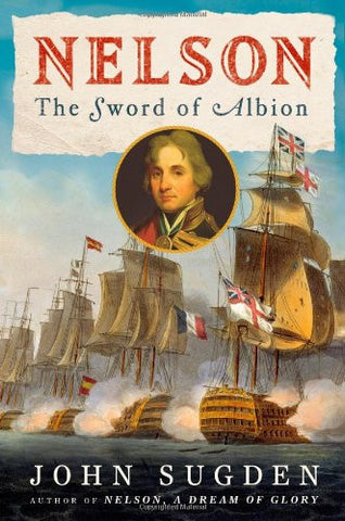 Nelson: The Sword of Albion (John MacRae Books) [Hardcover] by Sugden, John