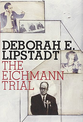 The Eichmann Trial (Jewish Encounters Series) [Hardcover] by Lipstadt, Debora...
