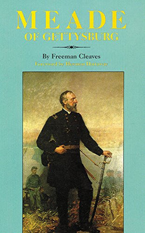 Meade of Gettysburg [Paperback] by Freeman Cleaves; Herman Hattaway
