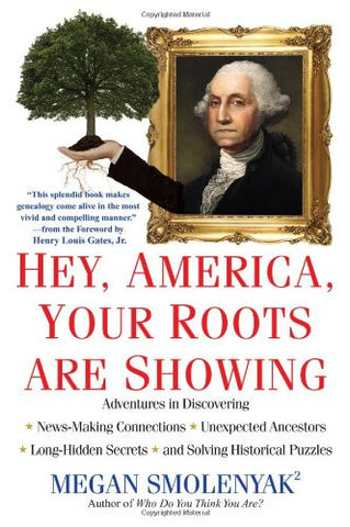 Hey, America, Your Roots Are Showing [Paperback] by Smolenyak, Megan