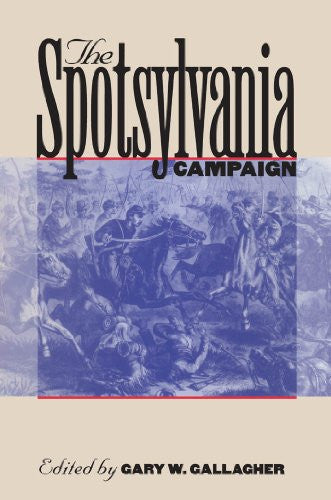 The Spotsylvania Campaign (Military Campaigns of the Civil War) [Paperback] b...