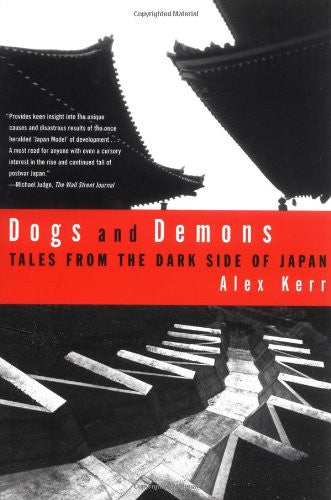 Dogs and Demons: Tales from the Dark Side of Japan [Paperback] by Kerr, Alex
