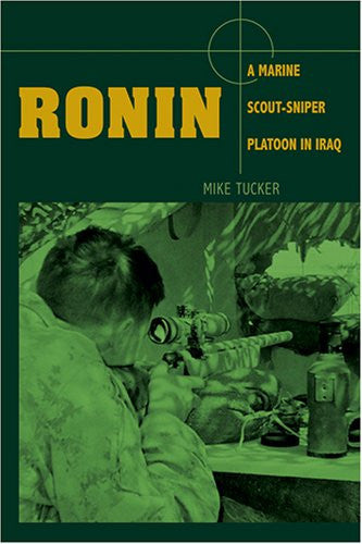 Ronin: A Marine Scout-Sniper Platoon in Iraq [Hardcover] by Tucker, Mike