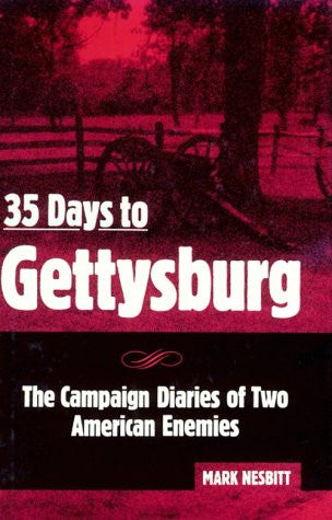 35 Days to Gettysburg by Nesbitt, Mark