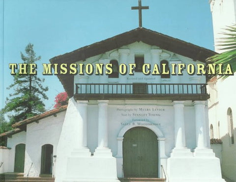 The Missions of California by Young, Stanley; Levick, Melba; Woodbridge, Sall...