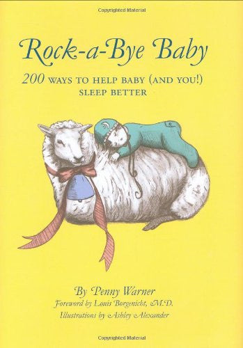 Rock-a-Bye Baby: 200 Ways to Help Baby (and You!) Sleep Better by Warner, Pen...