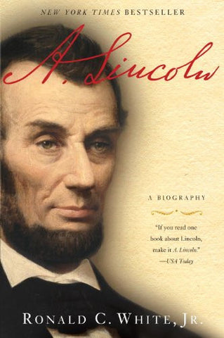 A. Lincoln: A Biography [Paperback] by White Jr., Ronald C.