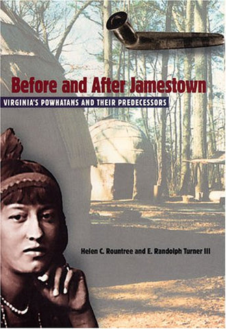 Before and After Jamestown: Virginia's Powhatans and Their Predecessors (Nati...