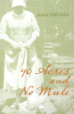 40 Acres and No Mule [Paperback] by Giles, Janice