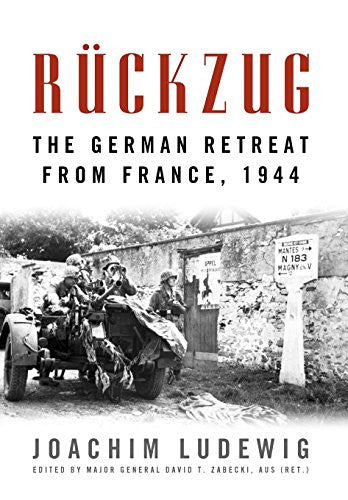 R?ckzug: The German Retreat from France, 1944 (Foreign Military Studies) by L...
