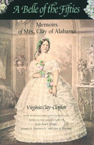 A Belle of the Fifties: Memoirs of Mrs. Clay of Alabama [Paperback] by Clay-C...