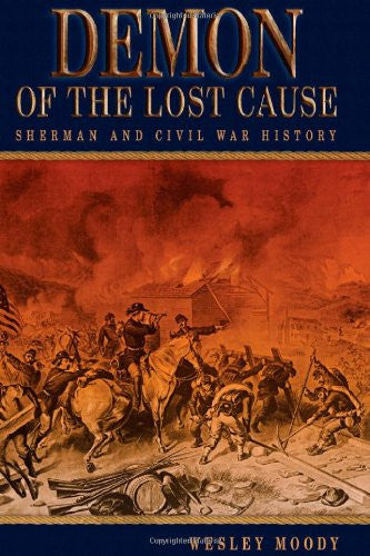 Demon of the Lost Cause: Sherman and Civil War History (SHADES OF BLUE & GRAY...