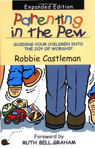 Parenting in the Pew: Guiding Your Children into the Joy of Worship [Paperbac...