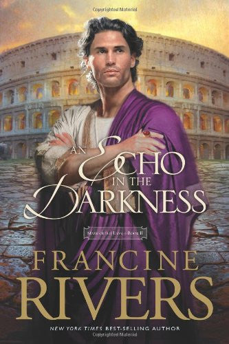 An Echo in the Darkness (Mark of the Lion #2) [Paperback] by Rivers, Francine