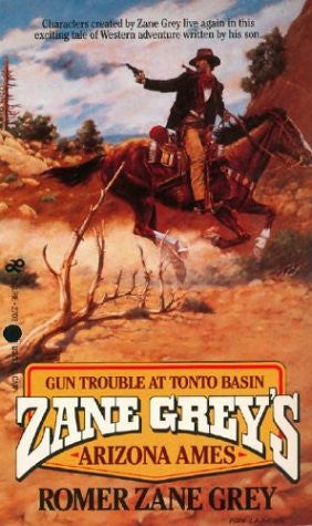 Arizona Ames: Gun Trouble in Tonto Basin by Grey, Romer Zane