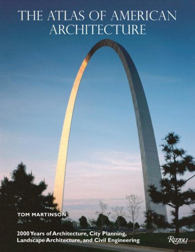 The Atlas of American Architecture: 2000 Years of Architecture, City Planning...