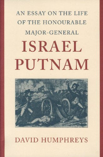 Essay on the Life of the Honourable Major-General Israel Putnam, An [Hardcove...