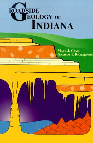 Roadside Geology of Indiana [Paperback] by Mark J. Camp; Graham T. Richardson