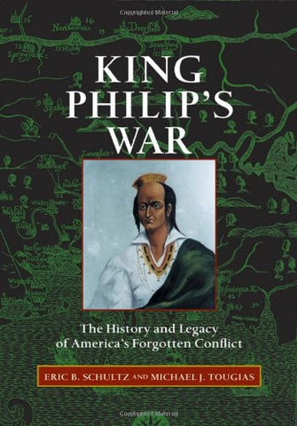 King Philip's War: The History and Legacy of America's Forgotten Conflict by ...