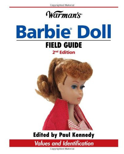 Warman's Barbie Doll Field Guide: Values and Identification (Warman's Field G...