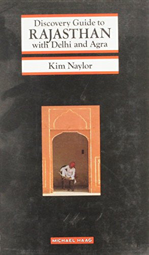 Discovery Guide to Rajasthan with Delhi and Agra by Naylor, Kim