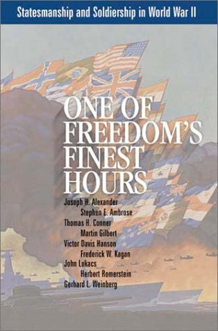 One of Freedom's Finest Hours: Statesmanship and Soldiership in World War II ...