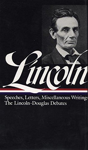 Lincoln: Speeches and Writings 1832-1858 (Library of America) [Hardcover] by ...