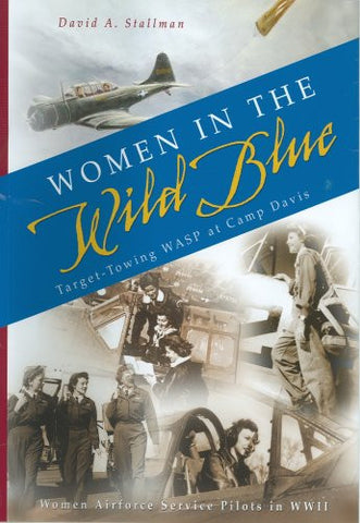 Women In The Wild Blue...Target-Towing WASP at Camp Davis [Hardcover] by Davi...