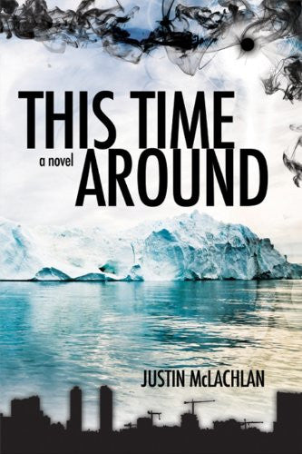 This Time Around: A Novel (Station One) [Paperback] by Justin McLachlan
