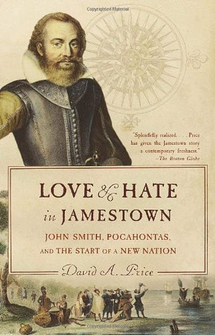 Love and Hate in Jamestown: John Smith, Pocahontas, and the Start of a New Na...