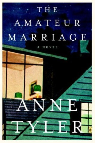 The Amateur Marriage: A Novel [Hardcover] by Tyler, Anne