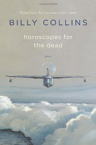 Horoscopes for the Dead: Poems by Collins, Billy