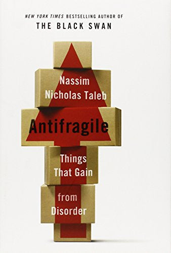 Antifragile: Things That Gain from Disorder (Incerto) [Hardcover] by Taleb, N...