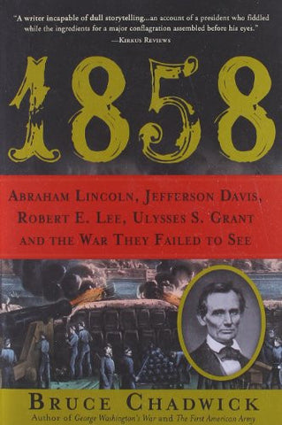 1858: Abraham Lincoln, Jefferson Davis, Robert E. Lee, Ulysses S. Grant and t...