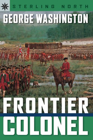 Sterling Point Books: George Washington: Frontier Colonel by North, Sterling