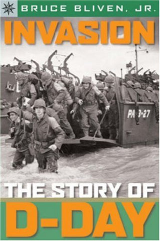 Sterling Point Books?: Invasion: The Story of D-Day [Paperback] by Bliven Jr....