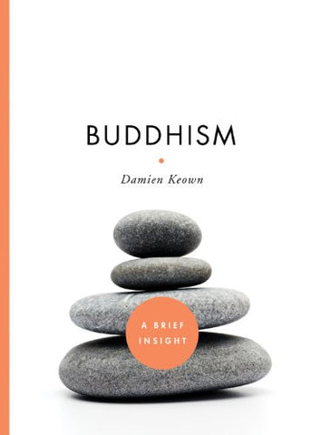 Buddhism (A Brief Insight) by Keown, Damien