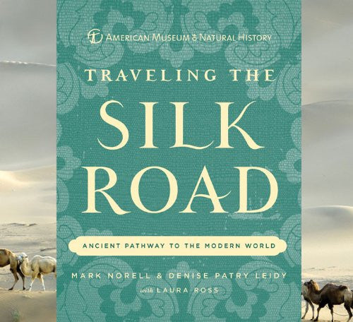 Traveling the Silk Road: Ancient Pathway to the Modern World [Hardcover] by M...