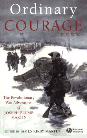 Ordinary Courage: The Revolutionary War Adventures of Joseph Plumb Martin by ...